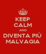 KEEP CALM AND DIVENTA PIÙ  MALVAGIA - Personalised Poster A4 size