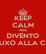 KEEP CALM AND DIVENTO TRUXO ALLA CDL - Personalised Poster A4 size