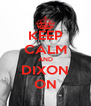 KEEP CALM AND DIXON ON - Personalised Poster A4 size