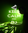 KEEP CALM AND DJ  - Personalised Poster A4 size