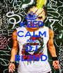 KEEP CALM AND DJ BL3ND - Personalised Poster A4 size