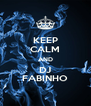KEEP CALM AND DJ FABINHO - Personalised Poster A4 size