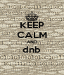 KEEP CALM AND dnb  - Personalised Poster A4 size