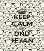 KEEP CALM AND DND 'TEJAN' - Personalised Poster A4 size