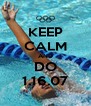 KEEP CALM AND DO 1.16.07 - Personalised Poster A4 size