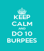 KEEP CALM AND DO 10 BURPEES - Personalised Poster A4 size