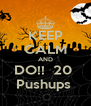 KEEP CALM AND DO!!  20  Pushups  - Personalised Poster A4 size