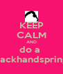 KEEP CALM AND do a  backhandspring - Personalised Poster A4 size