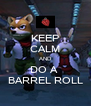 KEEP CALM AND DO A  BARREL ROLL - Personalised Poster A4 size