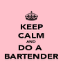 KEEP CALM AND DO A  BARTENDER - Personalised Poster A4 size