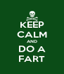 KEEP CALM AND DO A FART - Personalised Poster A4 size