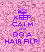 KEEP CALM AND DO A HAIR FILP! - Personalised Poster A4 size
