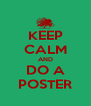 KEEP CALM AND DO A POSTER - Personalised Poster A4 size