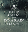 KEEP CALM AND DO A RAIN DANCE - Personalised Poster A4 size