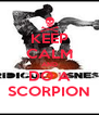 KEEP CALM AND DO A SCORPION - Personalised Poster A4 size