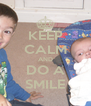 KEEP CALM AND DO A SMILE - Personalised Poster A4 size