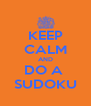 KEEP CALM AND DO A  SUDOKU - Personalised Poster A4 size