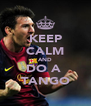KEEP CALM AND DO A  TANGO - Personalised Poster A4 size