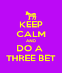 KEEP CALM AND DO A  THREE BET - Personalised Poster A4 size
