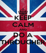 KEEP CALM AND DO A THROUGHER - Personalised Poster A4 size