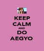 KEEP CALM AND DO AEGYO - Personalised Poster A4 size