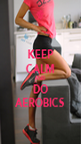 KEEP CALM AND DO AEROBICS - Personalised Poster A4 size