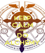 KEEP CALM AND DO ALCHEMY - Personalised Poster A4 size