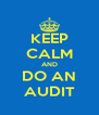 KEEP CALM AND DO AN AUDIT - Personalised Poster A4 size