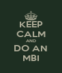 KEEP CALM AND DO AN MBI - Personalised Poster A4 size