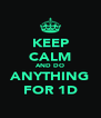 KEEP CALM AND DO ANYTHING FOR 1D - Personalised Poster A4 size