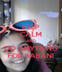 KEEP CALM AND DO ANYTHING FOR BABANI - Personalised Poster A4 size