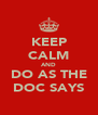 KEEP CALM AND DO AS THE DOC SAYS - Personalised Poster A4 size