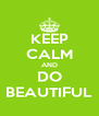 KEEP CALM AND DO BEAUTIFUL - Personalised Poster A4 size