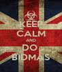 KEEP CALM AND DO  BIDMAS - Personalised Poster A4 size