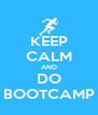 KEEP CALM AND DO BOOTCAMP - Personalised Poster A4 size