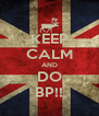 KEEP CALM AND DO BP!! - Personalised Poster A4 size