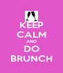 KEEP CALM AND DO BRUNCH - Personalised Poster A4 size
