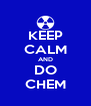 KEEP CALM AND DO CHEM - Personalised Poster A4 size