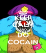 KEEP CALM AND DO COCAIN - Personalised Poster A4 size