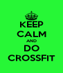 KEEP CALM AND DO CROSSFIT - Personalised Poster A4 size