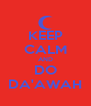 KEEP CALM AND DO DA'AWAH - Personalised Poster A4 size