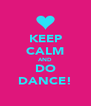 KEEP CALM AND DO DANCE! - Personalised Poster A4 size