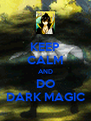 KEEP CALM AND DO DARK MAGIC - Personalised Poster A4 size