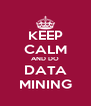 KEEP CALM AND DO DATA MINING - Personalised Poster A4 size