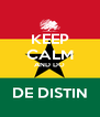 KEEP CALM AND DO  DE DISTIN - Personalised Poster A4 size