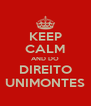 KEEP CALM AND DO DIREITO UNIMONTES - Personalised Poster A4 size