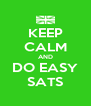 KEEP CALM AND DO EASY SATS - Personalised Poster A4 size