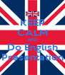 KEEP CALM AND Do English Presentation - Personalised Poster A4 size