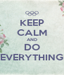 KEEP CALM AND DO EVERYTHING - Personalised Poster A4 size