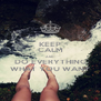 KEEP CALM AND DO EVERYTHING WHAT YOU WANT - Personalised Poster A4 size